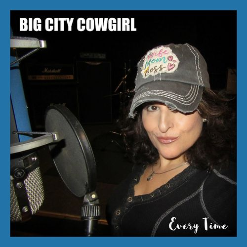 Big City Cowgirl – Every Time