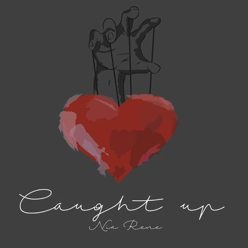 Nia Rene – Caught Up