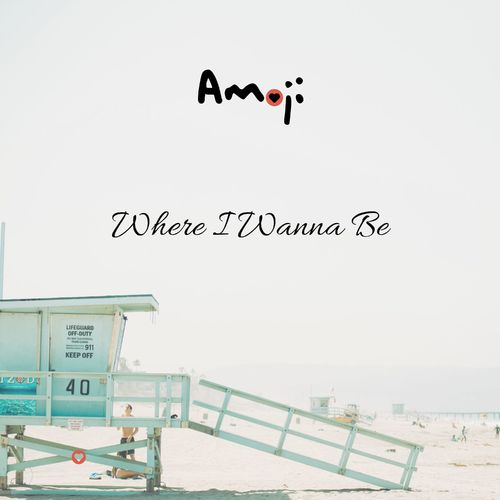 Amoji - Where I Wanna Be
