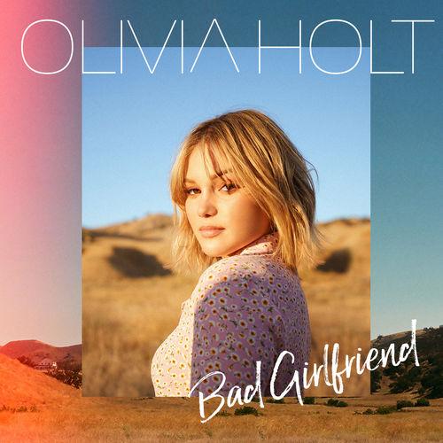 Olivia Holt - Bad Girlfriend