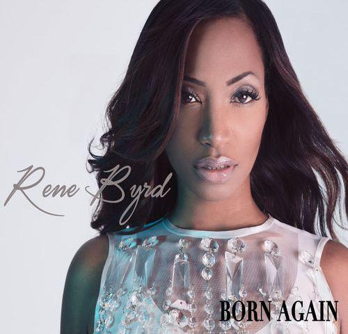 Rene Byrd – Born Again