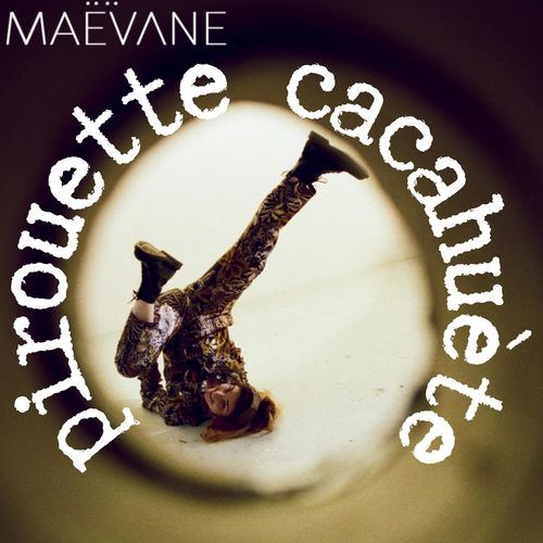 Maëvane - Pirouette Cacahuète