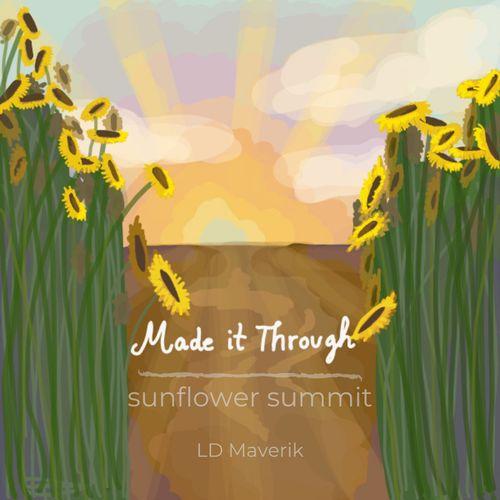 Sunflower Summit – Made It Through