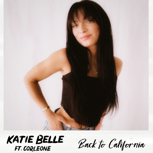 Katie Belle – Back To California