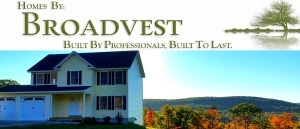Broadvest Homes: Built by professionals, built to last!