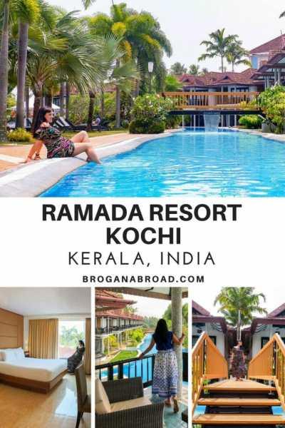 Staying at Ramada Resort by Wyndham Kochi in Kerala, India - A Review