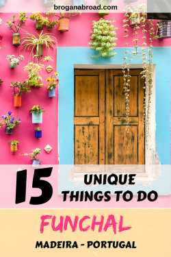 15 Unique Things to Do in Funchal, Madeira + Day Trip Ideas