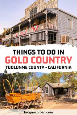 Unmissable Things To Do in Gold Country - A Travel Guide to Tuolumne County, California