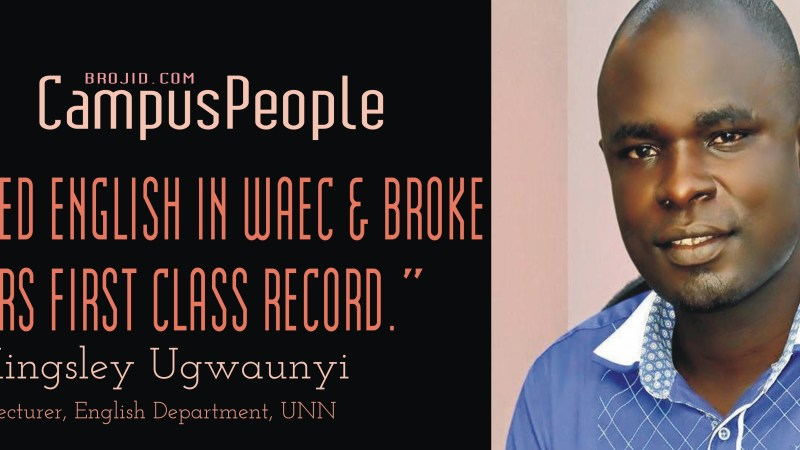 "[INTERVIEW] ""I FAILED ENGLISH IN WAEC & BROKE 20 YEARS FIRST CLASS RECORD IN ENGLISH DEPARTMENT"" ~KINGSLEY UGWUANYI, LECTURER, ENGLSIH DEPARTMENT, UNN"