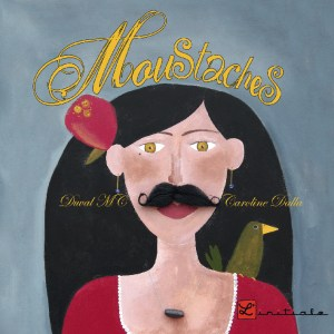 Moustaches ! Duval Mc et Caroline DALLA - éditions l'initiale