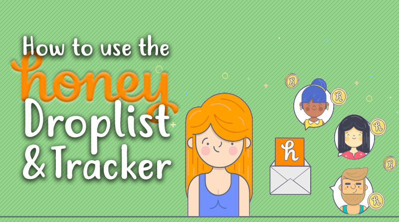 How to Use Honey's Droplist & Price Tracker Tools