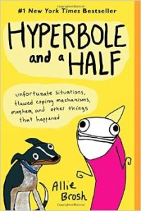 """Hyperbole and a Half"" by Allie Brosh"