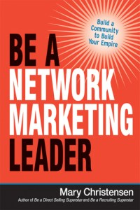 """Be A Network Marketing Leader"" by Mary Christensen"