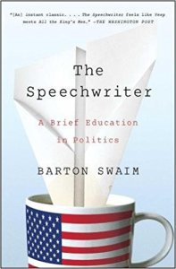 """The Speechwriter: A Brief Education in Politics"" by Barton Swaim"
