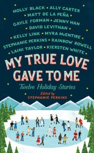 My True Love Gave to Me edited Stephanie Perkins book cover