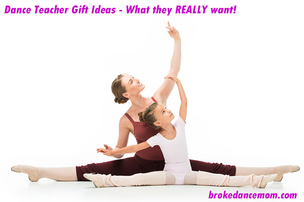 Dance Teacher Gifts What They Really Want Broke Dance Mom