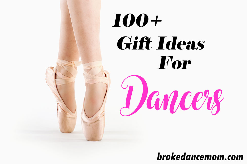 The Ultimate Dancers Gift Guide Broke Dance Mom