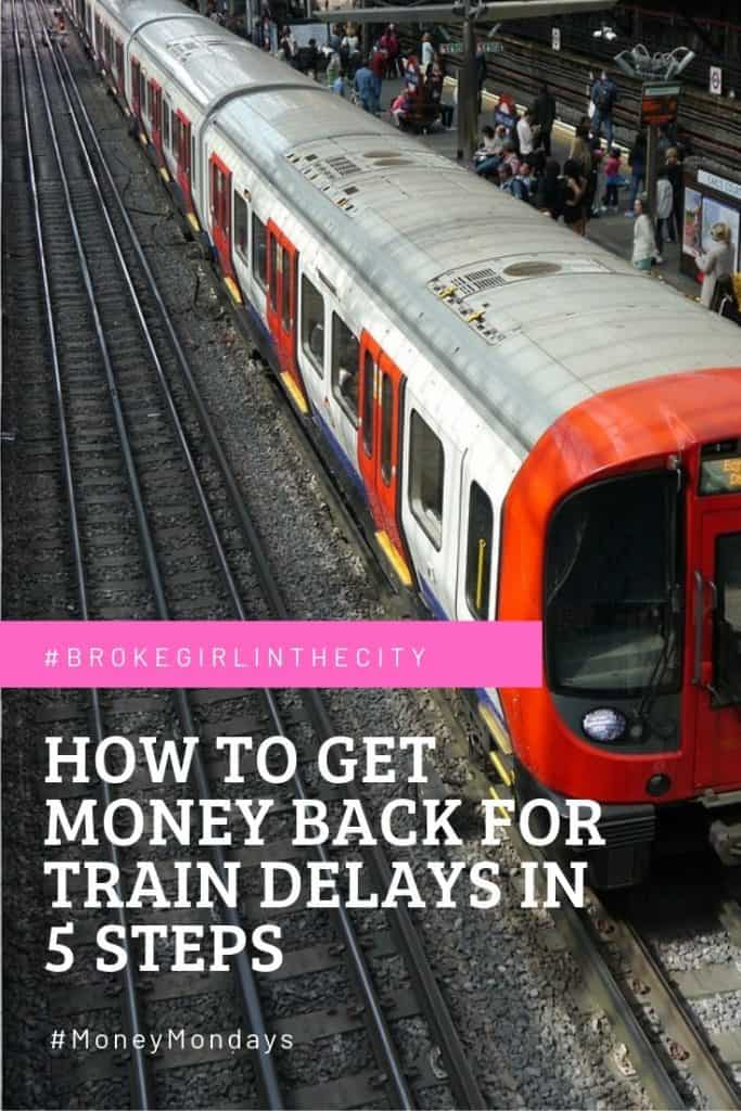 HOW TO GET MONEY BACK FOR TRAIN DELAYS