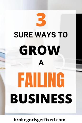 sure ways to grow a failing business