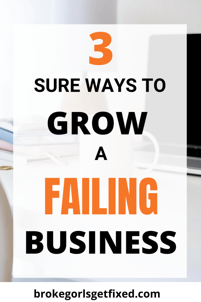 sure ways to grow a failing business