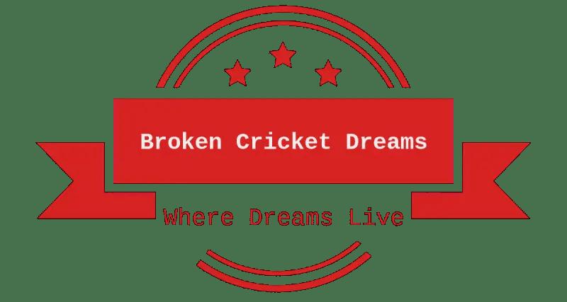 Broken Cricket Dreams