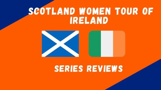Scotland Women Tour of Ireland 2021