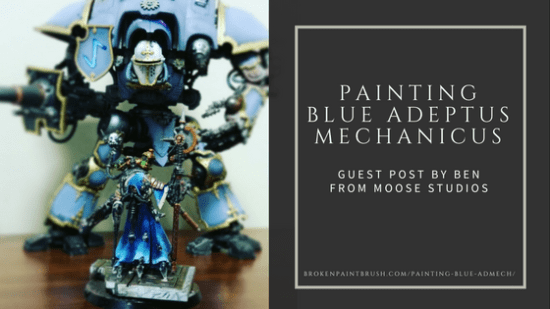 Guest Post by Ben on Painting Blue Adeptus Mechanicus