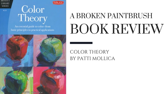 Book Review of Color Theory by Patti Mollica | Broken Paintbrush