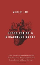 Bloodletting & Other Miraculous Cures ~ Vincent Lam