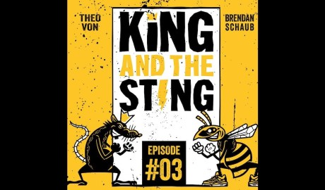 King and the Sting w/ Theo Von & Brendan Schaub Episode #3