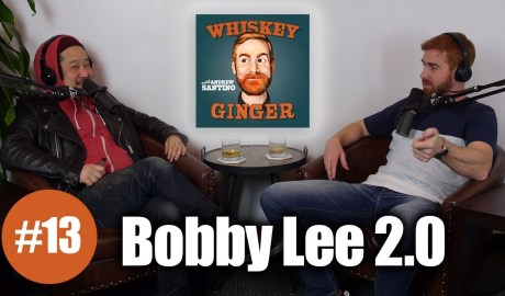 Whiskey Ginger – Bobby Lee 2.0 – #013