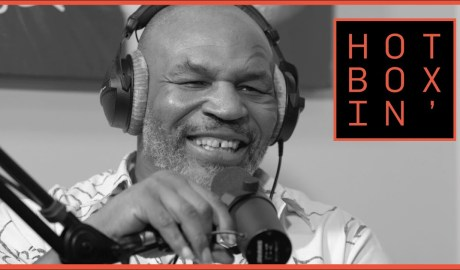 HOTBOXIN WITH MIKE TYSON -- DOPEST PODCAST OF 2019