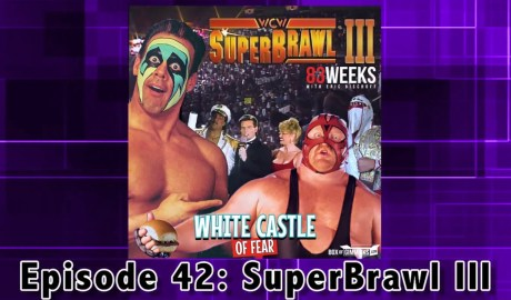 83 Weeks #42: SuperBrawl III