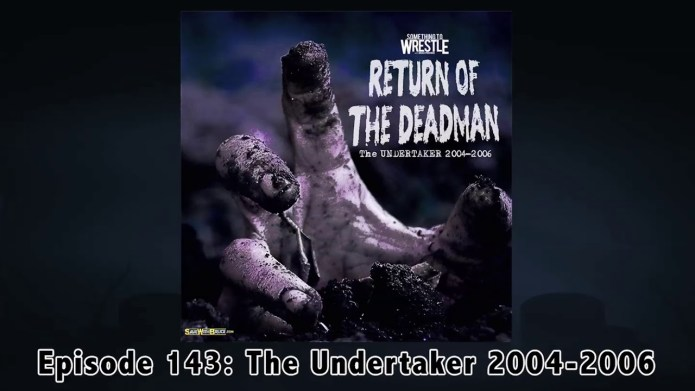STW #143: The Undertaker 2004-2006
