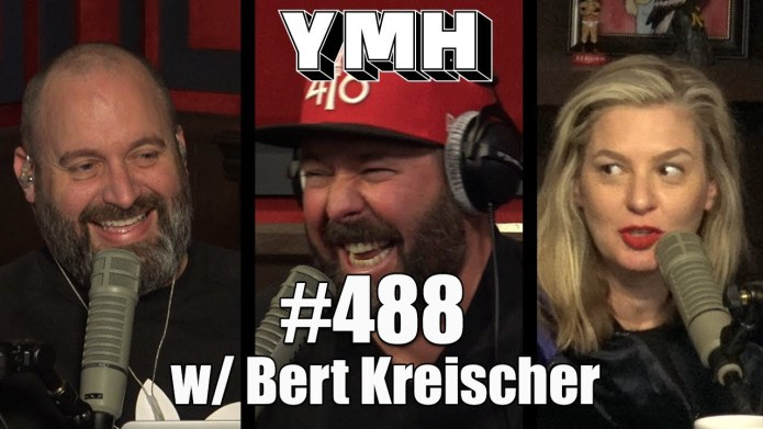 Your Moms House Podcast - Ep. 488 w/ Bert Kreischer