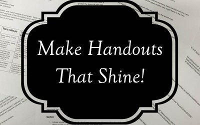 Your Handouts Are Ugly. How to Make Them Shine