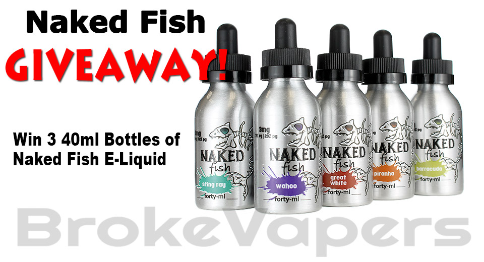 Naked Fish E-Liquid Giveaway