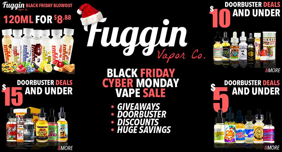 Fuggin Vapor Cyber Monday Sale