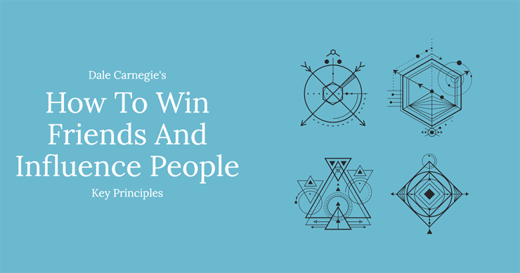 Dale Carnegie's How To Win Friends And Influence People