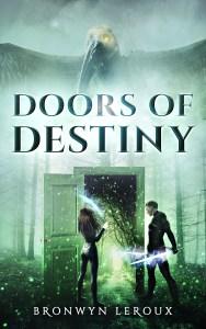 Doors of Destiny - Bronwyn Leroux