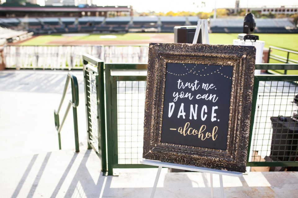 trust me you can dance - alcohol wedding reception sign
