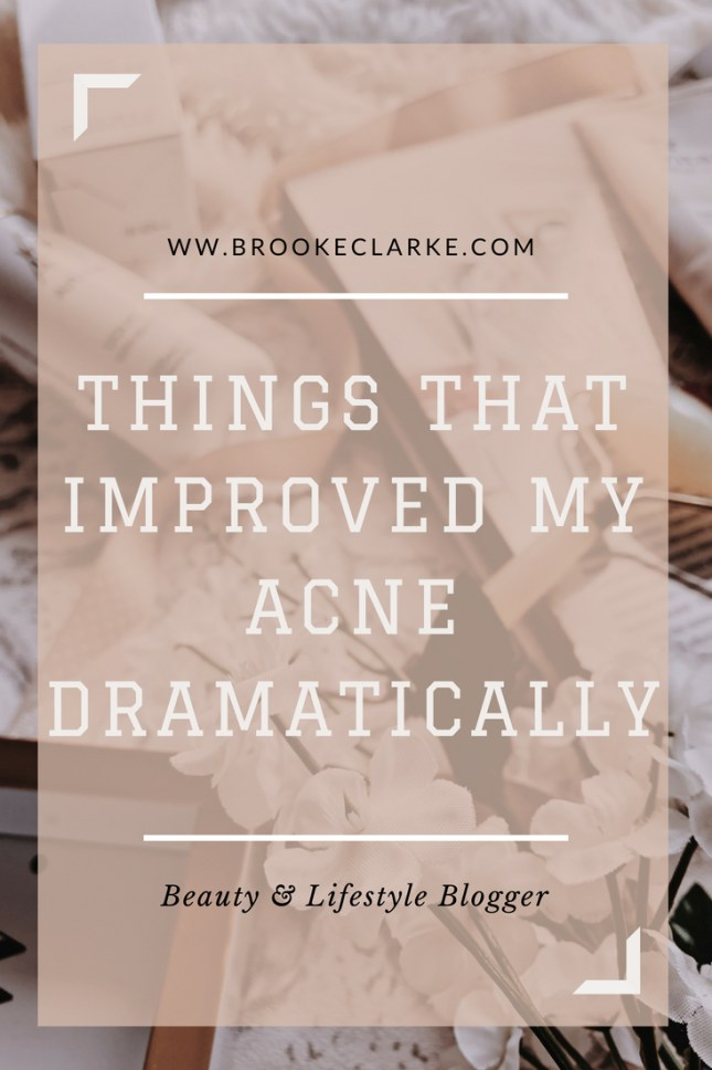 Things I Did That Improved My Acne Dramatically Pinterest Pin
