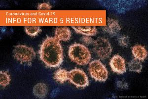 Coronavirus and Covid-19 Info for Ward 5 Residents