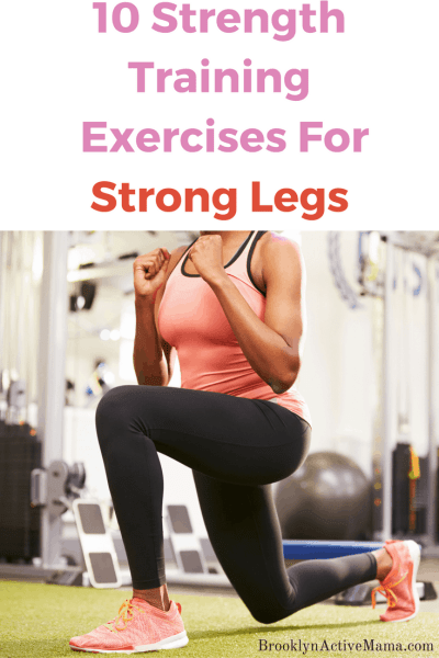 10 Strength Training Exercises For Strong Legs
