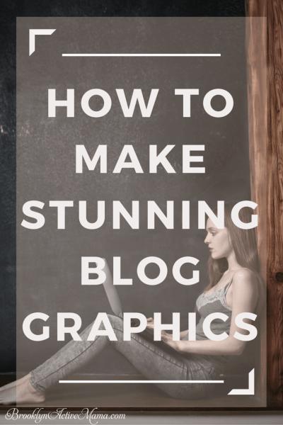 How To Make Stunning Blog Graphics