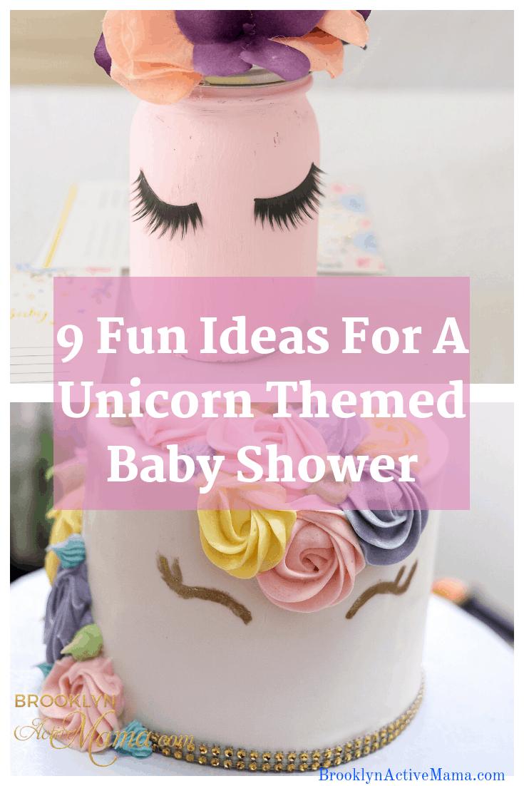 9 Fun Ideas For A Unicorn Themed Baby Shower Brooklyn Active Mama