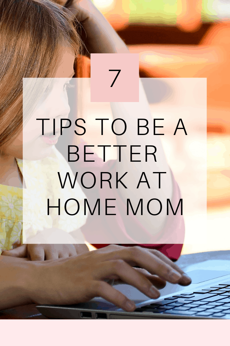 Working from home as a mom with young children is a constant juggling act. There are so many tasks that demand your immediate attention, and it can be overwhelming to say the least. Check out these 7 Tips to Be an Effective Work-at-Home Mom with Young Children