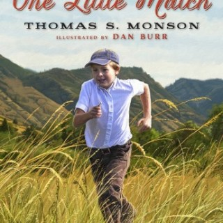One Little Match by Thomas S. Monson