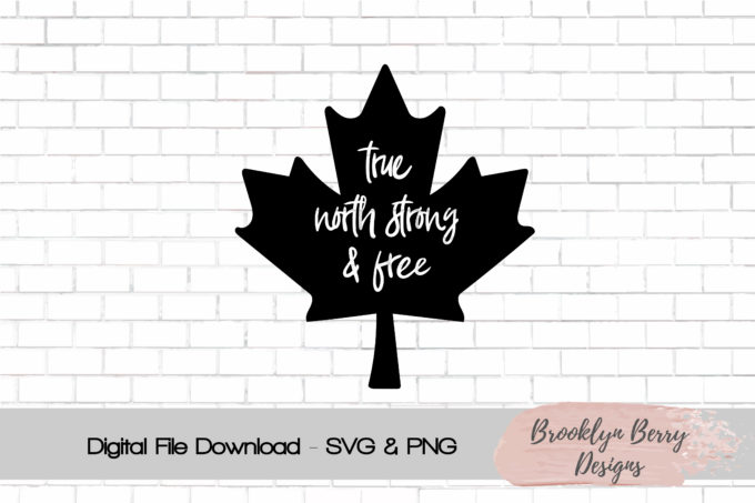 True North Strong and Free - maple leaf and text cut file to use with your electronic cutting machine and vinyl.