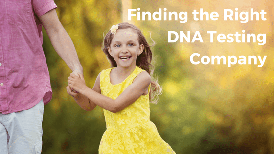 Finding a DNA Testing Company You Can Trust